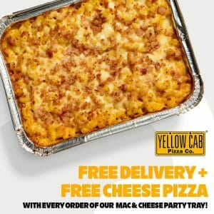 Yellow Cab Pizza - FREE Delivery + FREE Cheese Pizza with Every Order of Mac & Cheese Party Tray