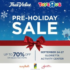 """Ayala Malls (Glorietta) - Pre-Holiday Sale: Up to 70% Off on Selected Items at True Value and Toys""""R""""Us"""