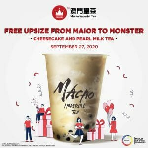 Macao Imperial Tea - FREE Upsize From Major to Monster on Cheesecake and Pearl Milk Tea Only