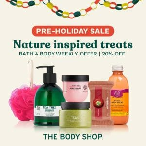 The Body Shop - Pre-Holiday Sale: Get Bath and Body Treats Up to 20% Off
