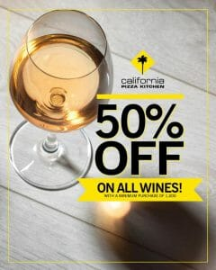 California Pizza Kitchen - Get 50% Off on All Wines