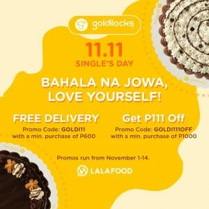 Goldilocks - 11.11 Deal: FREE Delivery or ₱111 Off via Lalafood