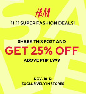 H&M - 11.11 Deal: Share a Post and Get 25% Off When you Purchase Above ₱1,999