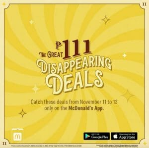 McDonald's - 11.11 Deal: ₱111 Disappearing Deals Only on the McDonald's App