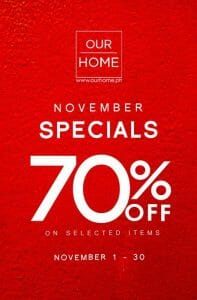 Our Home - November Specials: 70% Off on Selected Items