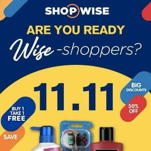 Shopwise - 11.11 Deal: Buy 1, Take 1 and Up to 50% Off