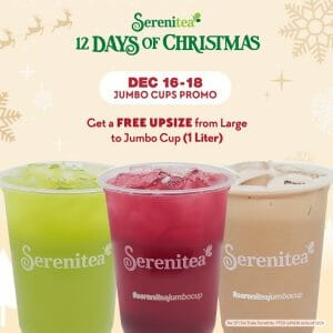 Serenitea - Get a FREE Upsize From Large to Jumbo Cup (1 Liter)