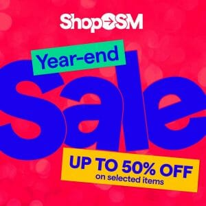 Shop SM - Year-End Sale: Get Up to 50% Off on Selected Items