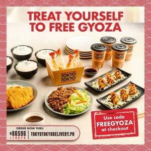 Tokyo Tokyo - Get FREE Fried Gyoza With Minimum Order of ₱700 via Delivery