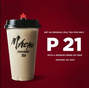Macao Imperial Tea - Get a Milk Tea for ₱21 with a Minimum Purchase of ₱200