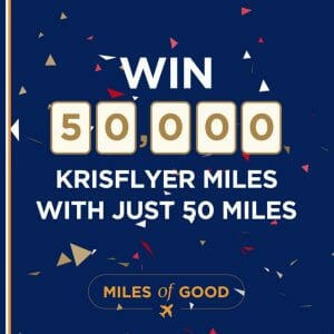 Singapore Airlines - Miles of Good Contest: Win 50,000 KrisFlyer Miles