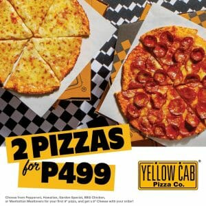 Yellow Cab - Get 2 Pizzas for ₱499