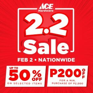 Ace Hardware - 2.2 Sale: Up to 50% and ₱200 Off