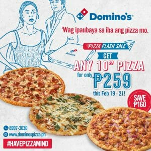 Domino's Pizza - Get Any 10-Inch Pizza for ₱259
