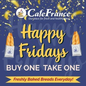 CafeFrance - Happy Fridays Buy 1 Take 1 Promo