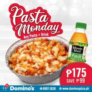 Domino's Pizza - Pasta Monday: Get Any Pasta + Drink for ₱175 (Save ₱99)