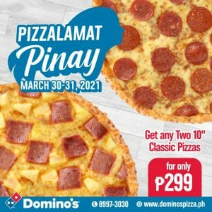 "Domino's Pizza - Pizzalamat Pinay: Get Any Two 10"" Pizzas for ₱299"