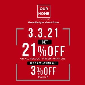 Our Home - 3.3 Deal: Get 21% Off on Regular Priced Furniture