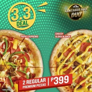 Papa John's Pizza - 3.3 Deal: Get 2 Regular Premium Pizzas for ₱399