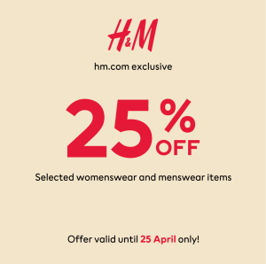 H&M - Online Exclusive: Get 25% Off Selected Women's and Men's Wear Items