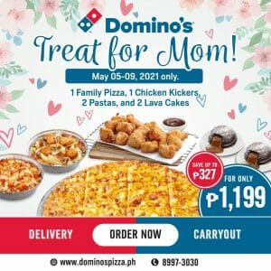 Domino's Pizza - Treat for Mom Promo for ₱1199