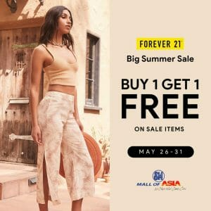 Forever 21 - Big Summer Sale: Buy 1 Get 1 on Sale Items at SM Mall of Asia