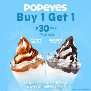 Popeyes - Buy 1 Get 1 Sundaes for ₱30 In-Store or via Central Delivery