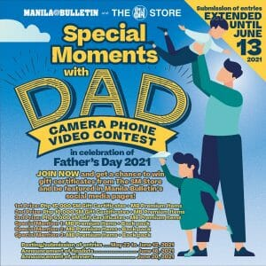Manila Bulletin and The SM Store's Special Moments with Dad Camera Phone Videography Contest