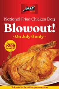 Max's Restaurant - National Fried Chicken Day Blowout: Starts at P299 (Save P200)