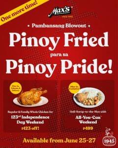 Max's Restaurant - Pinoy Fried Para sa Pinoy Pride Promo Extended