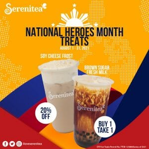 Serenitea - National Heroes Month Treats: Buy 1 Take 1 and 20% Off