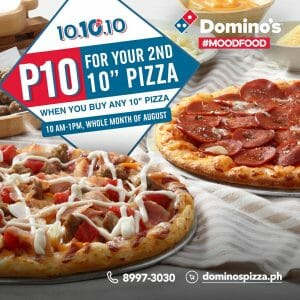 Domino's Pizza - Get 2nd 10-Inch Pizza for P10 Promo