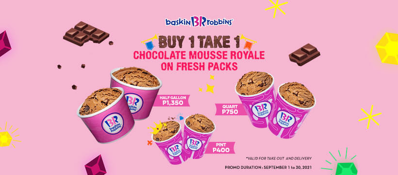 Baskin Robbins - Buy 1 Take 1 Chocolate Mousse Royale on Fresh Packs