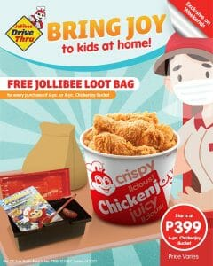 Jollibee - Get FREE Loot Bag for Every Purchase of Chickenjoy Bucket